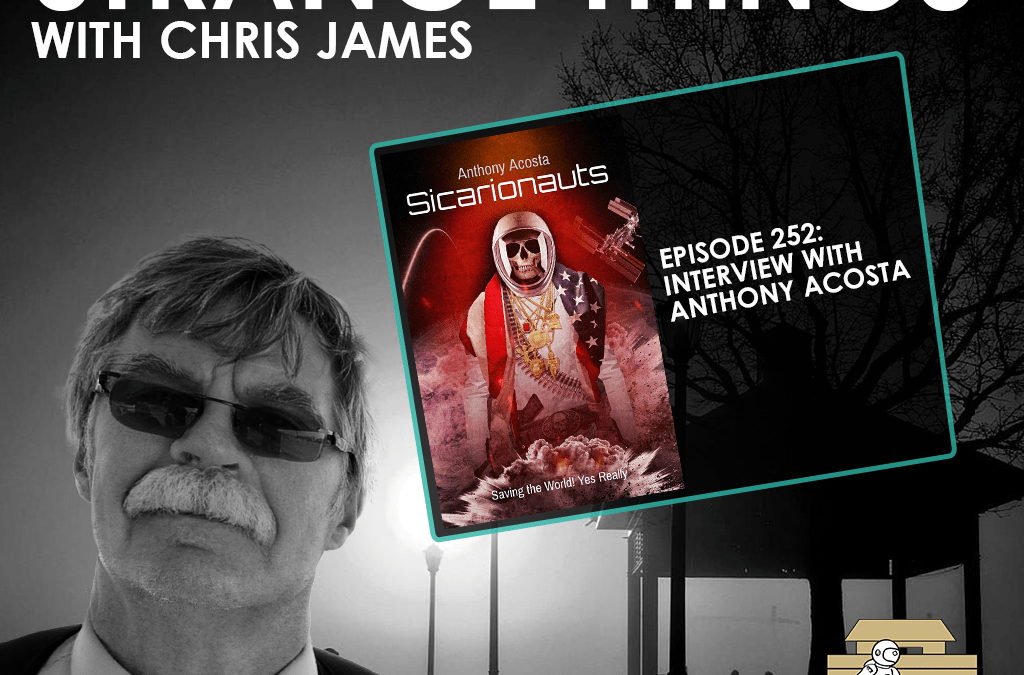 Strange Things with Chris James – Interview with Anthony Acosta